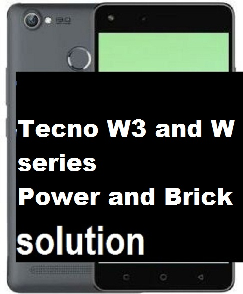 Tecno W3 series power and bricked blank solution