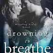 BOOK REVIEW : DROWNING TO BREATHE by A.L. Jackson