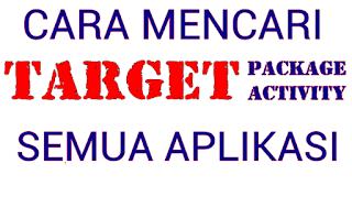 cara mencari target package dan target activity