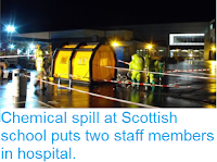 https://sciencythoughts.blogspot.com/2016/01/chemical-spill-at-scottish-school-puts.html