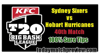 Today BBL 40th Match Prediction Sixer vs Hobart