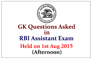 GK Questions Asked in RBI Assistant Exam Held on 1st August 2015 (Afternoon)