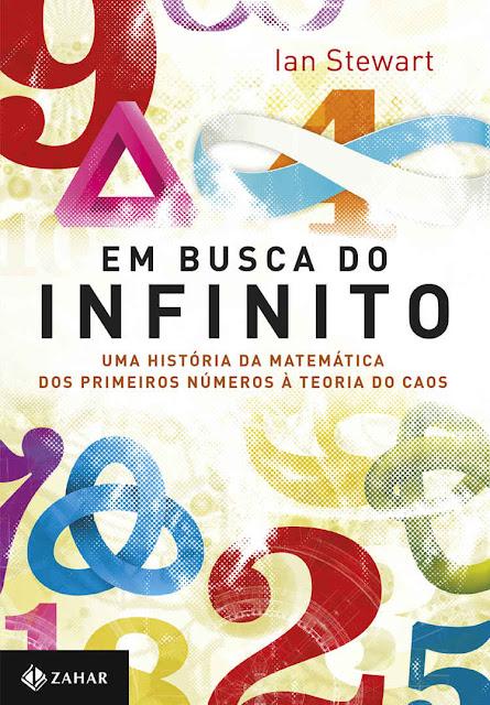 Em busca do infinito Uma história da matemática dos primeiros números à teoria do caos - Ian Stewart