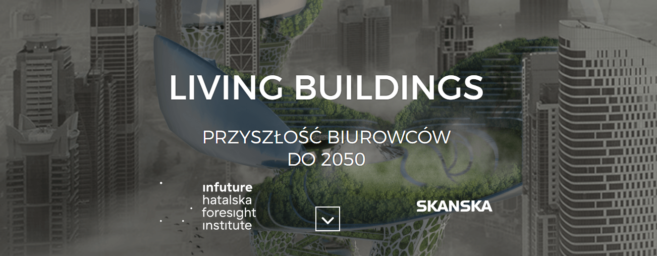 living buildings raport infuture hatalska foresight institute skanska