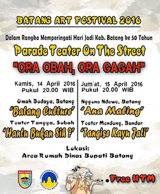 "Event: Batang | 14-15 April 2016 | Batang Art Festival 2016 | Parade Teater On The Street "" Ora Obah, Ora Gagah"""