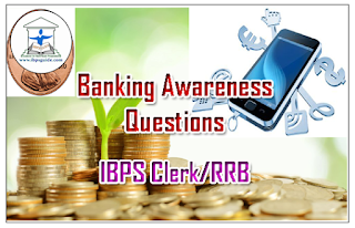 Important Banking Awareness Questions for IBPS PO/Clerk/RRB 2016