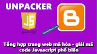 Tổng hợp trang web mã hóa - giải mã code Javascript phổ biến