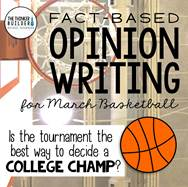 https://www.teacherspayteachers.com/Product/Fact-Based-Opinion-Writing-for-March-Basketball-2376925
