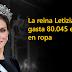 La reina Letizia se gasta 80.045 euros en ropa