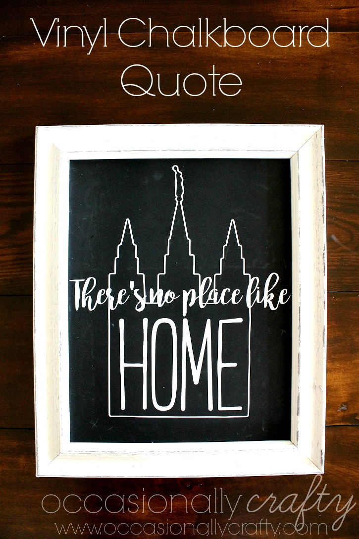 Vinyl up a chalkboard with this gorgeous temple quote inspired by The Wizard of Oz!
