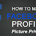 How to Private My Profile Picture On Facebook
