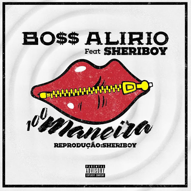 Boss Alirio - 100 Maneira (Rap) Feat. Sheriboy [Download]