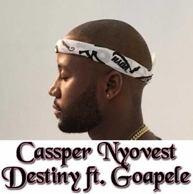 Cassper-Nyovest-Feat-Goapele-destiny