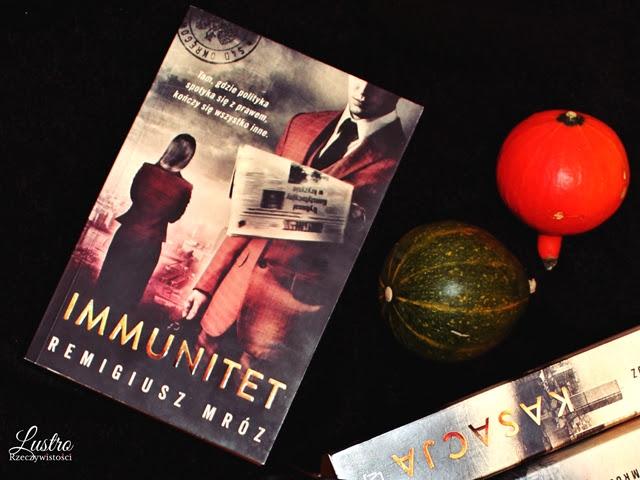Immunitet – Remigiusz Mróz. Człowieku, daj żyć