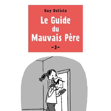 Le guide du mauvais père de Guy Delisle
