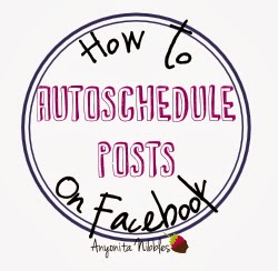 How to Autoschedule Posts on Facebook from www.anyonita-nibbles.com