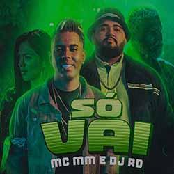 Baixar Só Vai - MC MM e DJ RD MP3