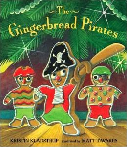 http://www.amazon.com/The-Gingerbread-Pirates-Kristin-Kladstrup/dp/076366233X/ref=sr_1_1?ie=UTF8&qid=1411156448&sr=8-1&keywords=The+Gingerbread+pirate