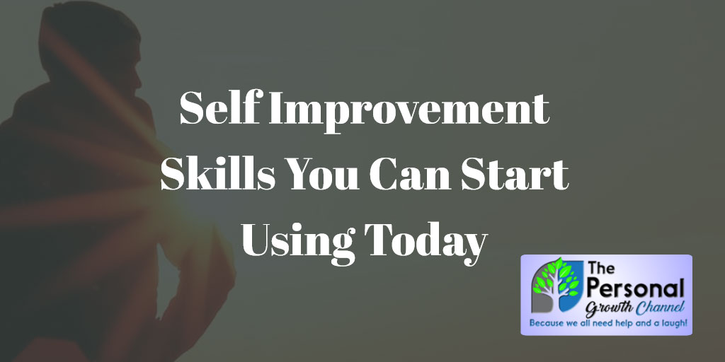Self Improvement Skills You Can Use Today