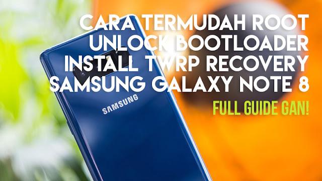 Cara Root Samsung Galaxy Note 8, Unlock Bootloader, Install TWRP Terbaru (LENGKAP)