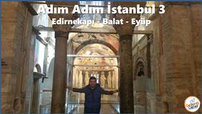 İSTANBUL - Edirnekapı & Balat & Eyüp