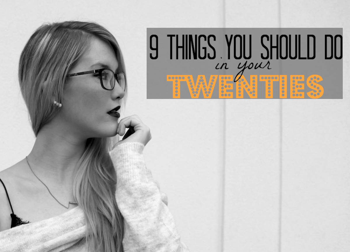 9 things you should do in your twenties -http://www.theblondelion.com/2016/12/9-things-you-should-do-in-your-twenties.html