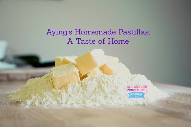 All-Around Pinay Mama: Aying's Homemade Pastillas, A Taste of Home