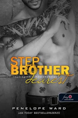 Penelope Ward – Stepbrother Dearest: Legdrágább mostohabátyám megjelent a Könyvmolyképző Kiadó gondozásában a Rubin Pöttyös Könyvek sorozatban
