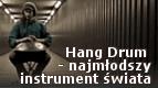 Hang Drum - najmłodszy instrument świata