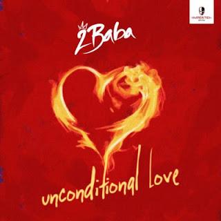 [Music] 2Baba – Unconditional Love