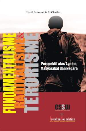 Fundamentalisme, Terorisme dan Radikalisme Penulis Herdi Sahrasad