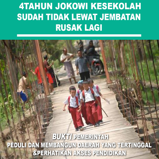 4 Tahun Jokowi, Kesekolah Sudah Tidak Lewat Jembatan Rusak Lagi