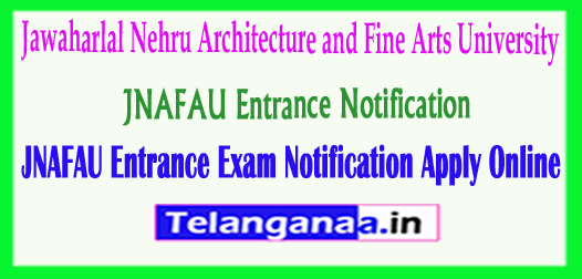 JNAFAU Entrance Exam Notification 2018 Jawaharlal Nehru Architecture and Fine Arts University Entrance 2018 Apply Online