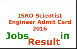 ISRO Scientist Engineer Admit Card 2016