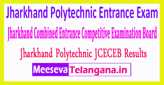 Jharkhand Polytechnic Combined Entrance Competitive Examination Board Result JCECEB PECE 2018
