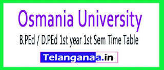 Osmania University B.PEd / D.PEd 1st year 1st Sem Time Table 2017