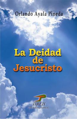 Orlando Ayala Pineda-La Deidad De Jesucristo-