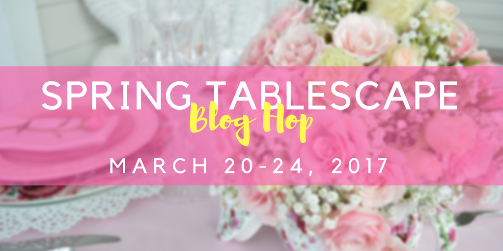 Spring Tablescape Blog Hop