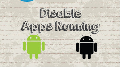 how to stop apps from running in the background android