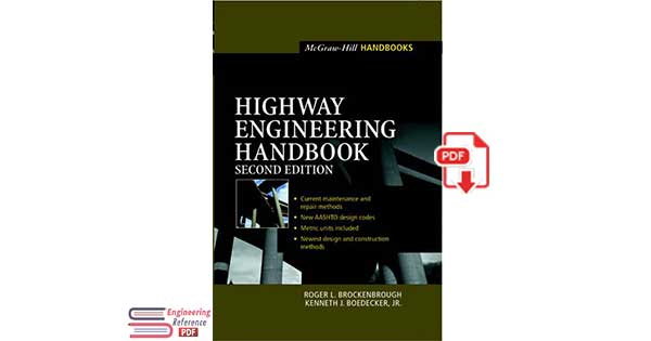 Highway Engineering Handbook: Building and Rehabilitating the Infrastructure 2nd Edition