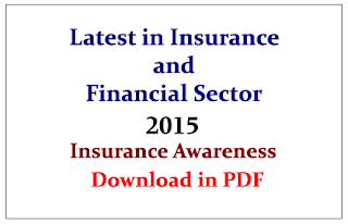Latest information about Insurance and Financial Sector 2015- Insurance Awareness Materials in PDF