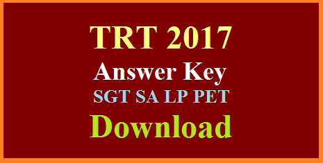 tspsc-trt-2017-initial-final-answer-keys-for-sgt-sa-language-pandits-pet-download