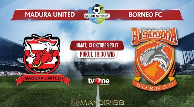 Madura United ingin melekat ketat dan bahkan menggeser posisi Bali United di pengujung m Terkini Prediksi Bola : Madura United Vs Pusamania Borneo , Jumat 13 Oktober 2017 Pukul 18.30 WIB @ TVONE