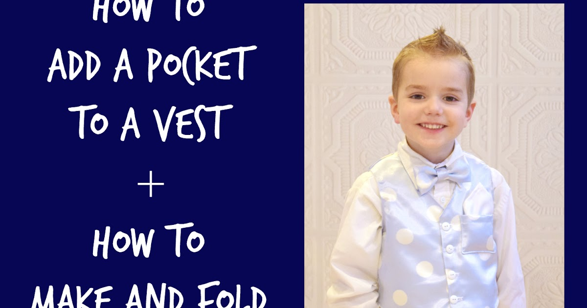 Create Kids Couture: Adding a Vest Pocket and Pocket Square