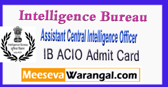 IB ACIO Intelligence Bureau Assistant Central Intelligence Officer Gr 2 Admit Card 2017