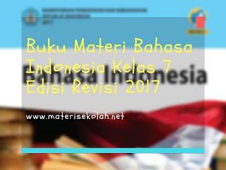 Buku Materi Bahasa Indonesia Kelas 7 Edisi Revisi 2017