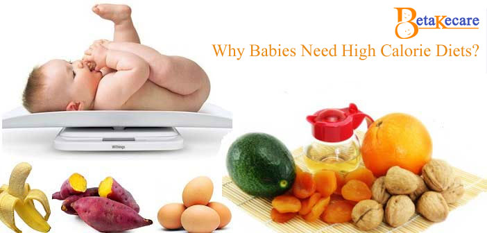 Why Babies Need High Calorie Diets?