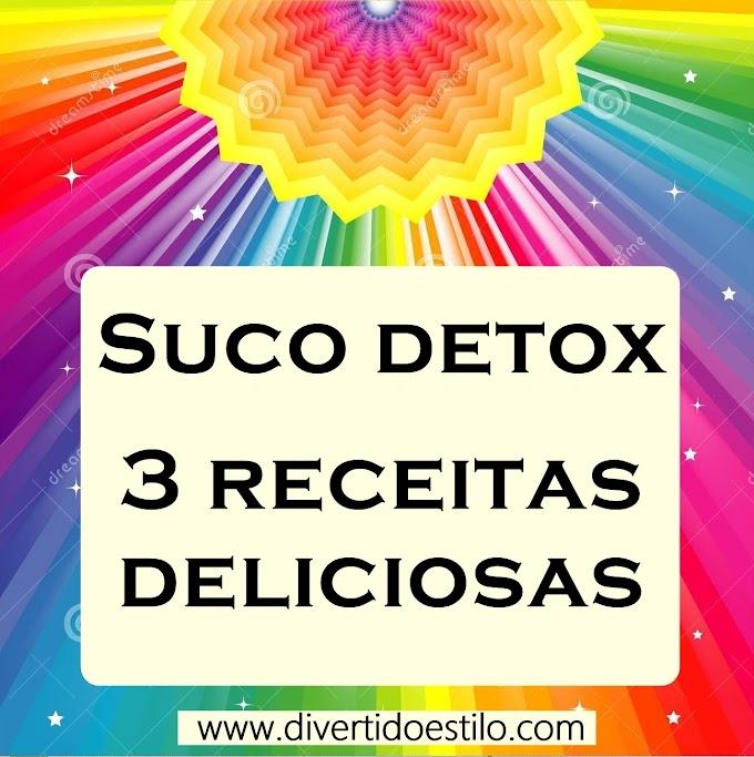 Sucos DETOX: 3 receitas potentes!!!!!