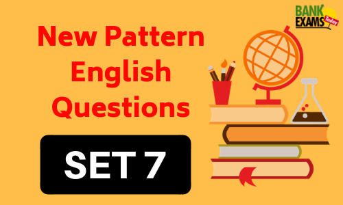 New Pattern English Questions- Set 7
