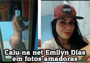 Emilyn Dias caiu na net em fotos amadoras
